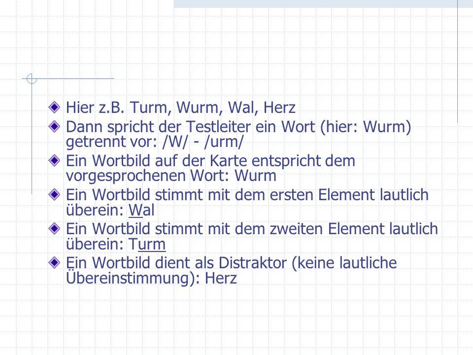 Hier z.B. Turm, Wurm, Wal, Herz