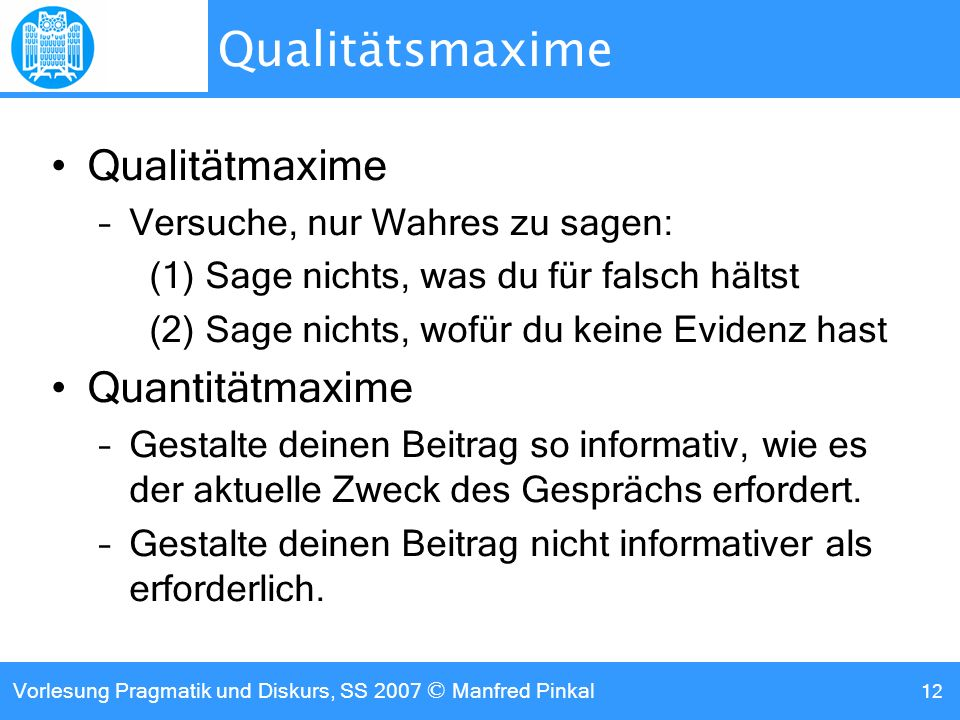 Qualitätsmaxime Qualitätmaxime Quantitätmaxime