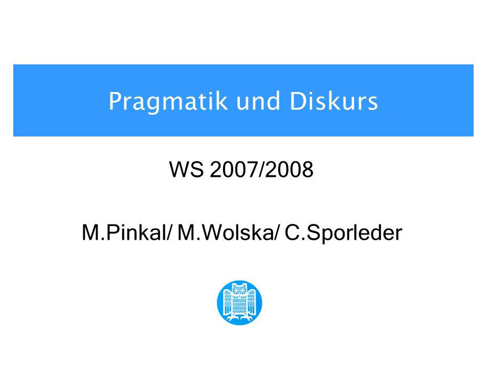 WS 2007/2008 M.Pinkal/ M.Wolska/ C.Sporleder