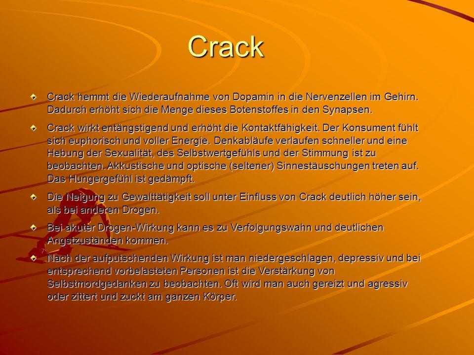 Crack Crack hemmt die Wiederaufnahme von Dopamin in die Nervenzellen im Gehirn. Dadurch erhöht sich die Menge dieses Botenstoffes in den Synapsen.