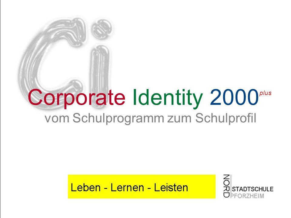 Corporate Identity 2000plus vom Schulprogramm zum Schulprofil