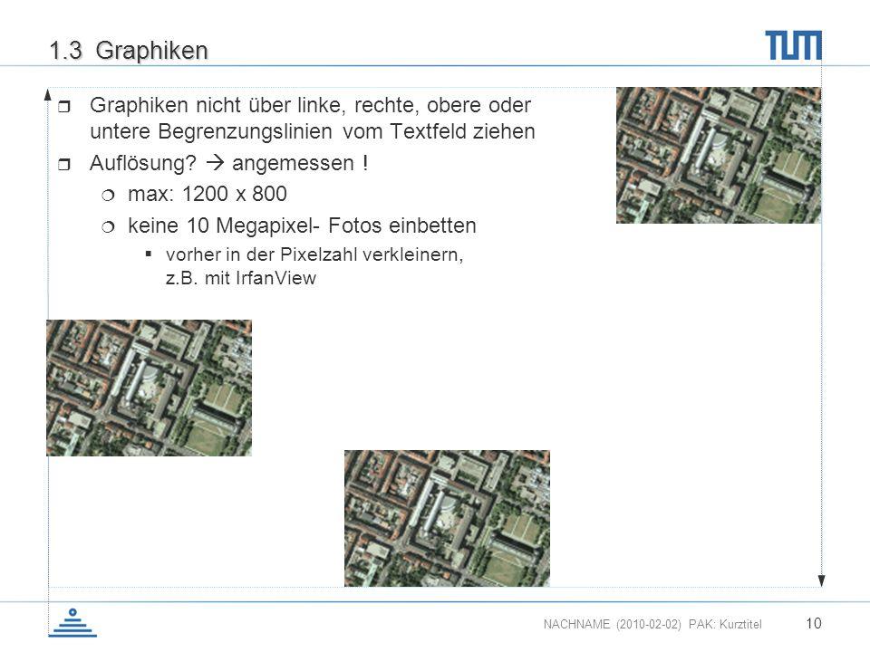 1.3 Graphiken Graphiken nicht über linke, rechte, obere oder untere Begrenzungslinien vom Textfeld ziehen.