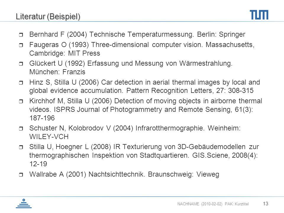 Literatur (Beispiel) Bernhard F (2004) Technische Temperaturmessung. Berlin: Springer.