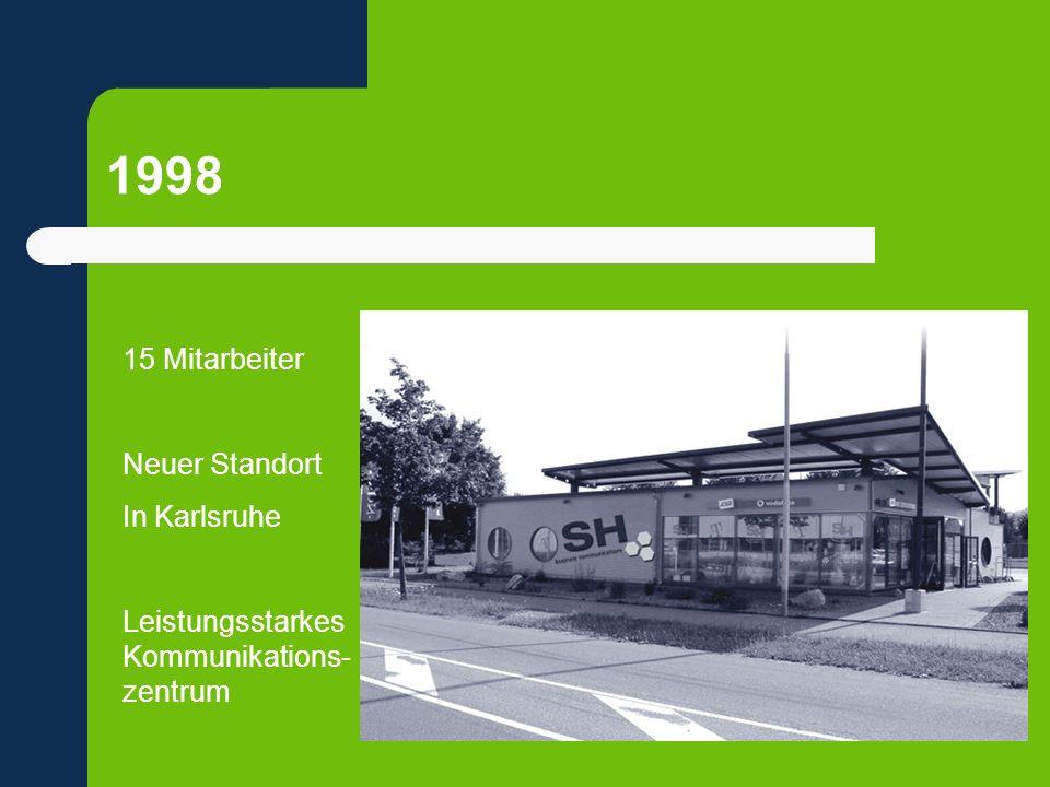 1998 15 Mitarbeiter Neuer Standort In Karlsruhe