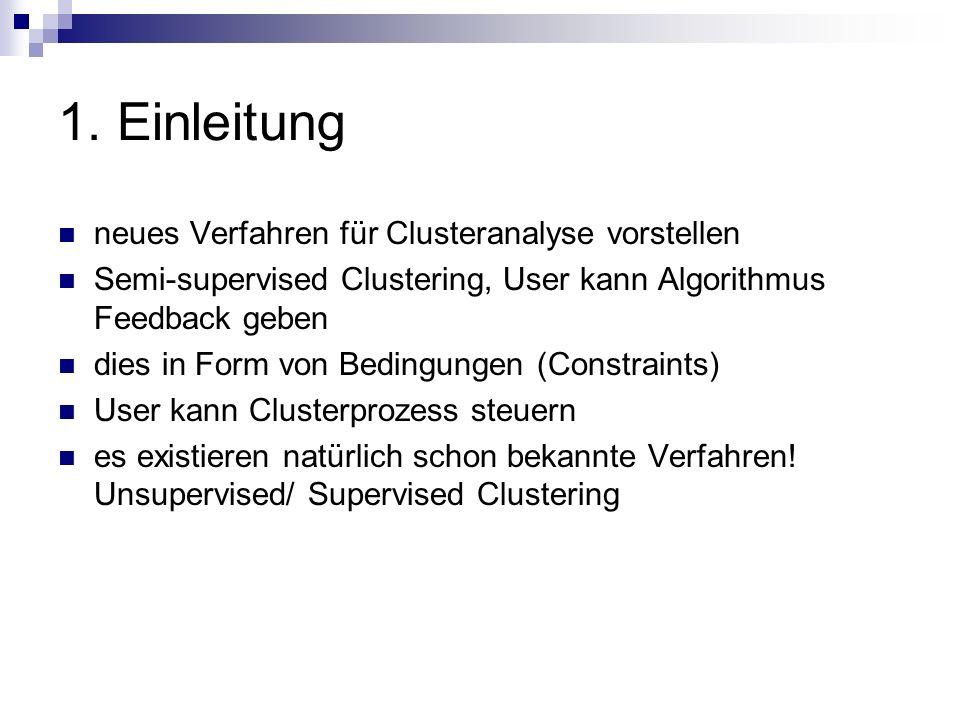 1. Einleitung neues Verfahren für Clusteranalyse vorstellen