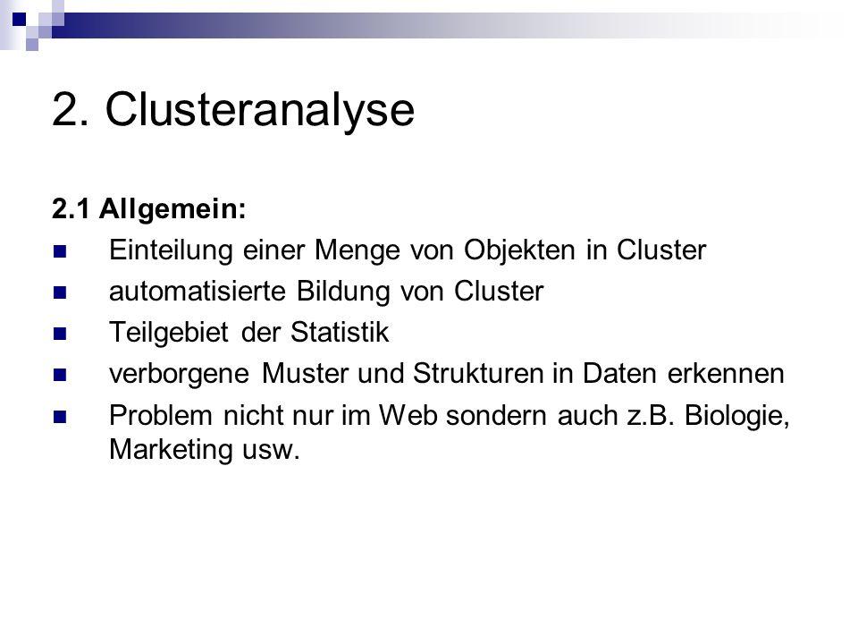 2. Clusteranalyse 2.1 Allgemein: