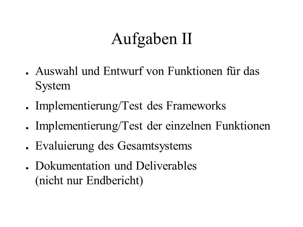 Aufgaben II Auswahl und Entwurf von Funktionen für das System