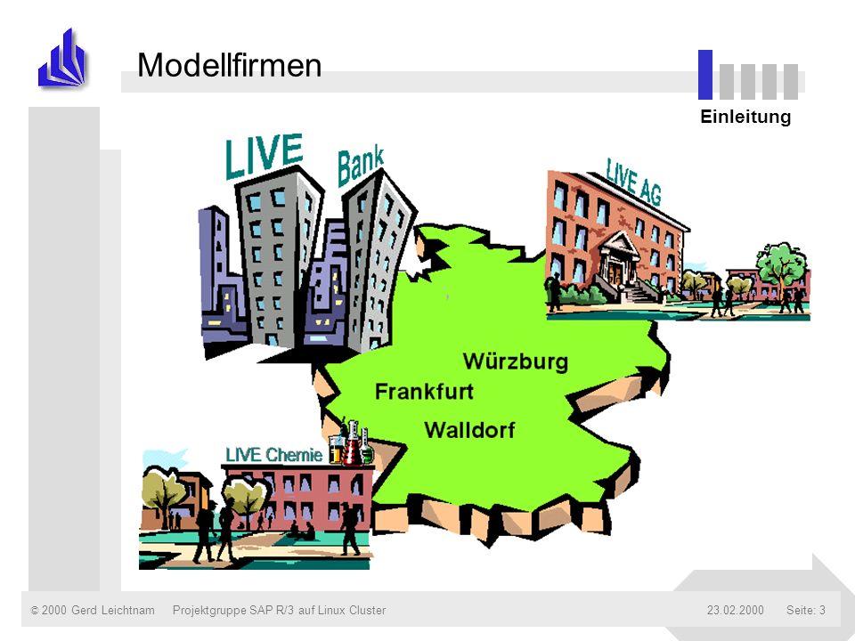 Modellfirmen Einleitung Projektgruppe SAP R/3 auf Linux Cluster