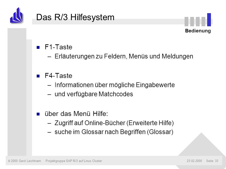 Das R/3 Hilfesystem F1-Taste F4-Taste über das Menü Hilfe: