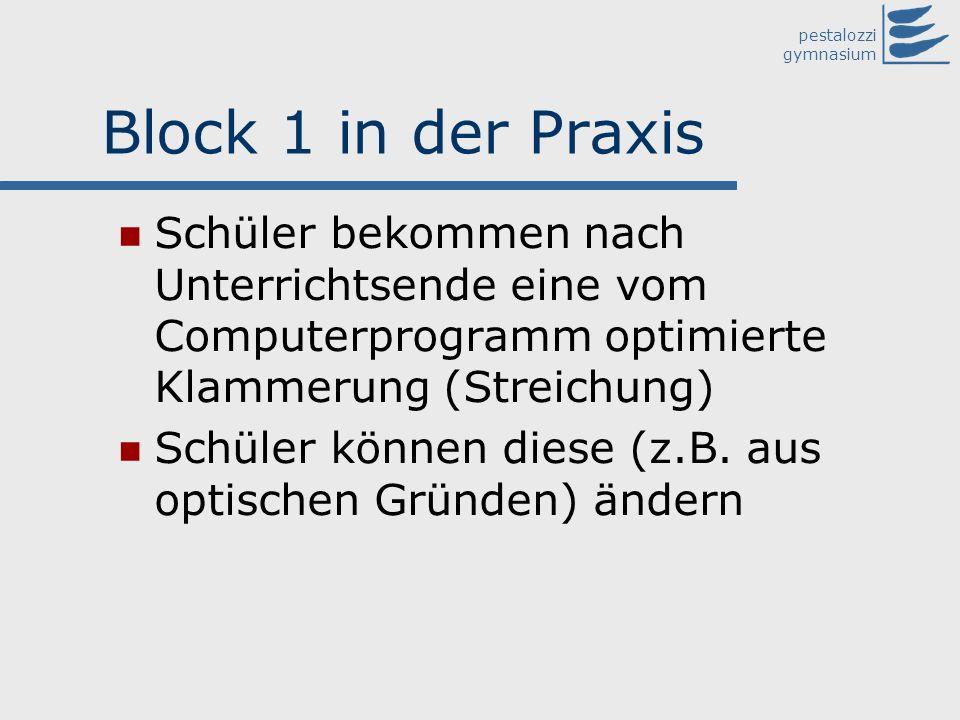 Block 1 in der Praxis Schüler bekommen nach Unterrichtsende eine vom Computerprogramm optimierte Klammerung (Streichung)