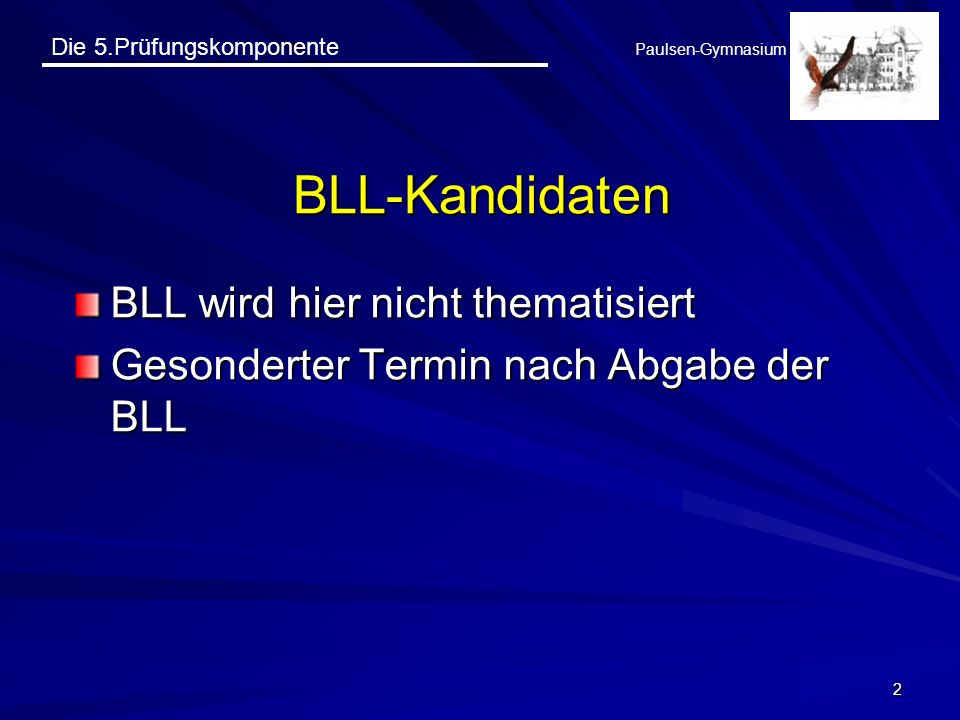 BLL-Kandidaten BLL wird hier nicht thematisiert