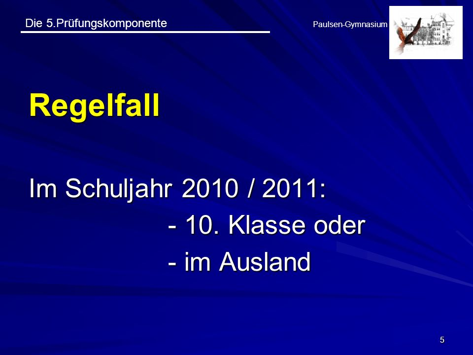 Regelfall Im Schuljahr 2010 / 2011: - 10. Klasse oder - im Ausland