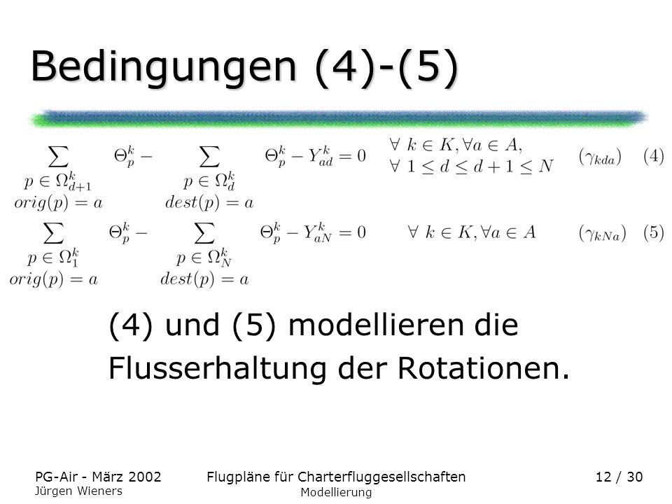 Bedingungen (4)-(5) (4) und (5) modellieren die
