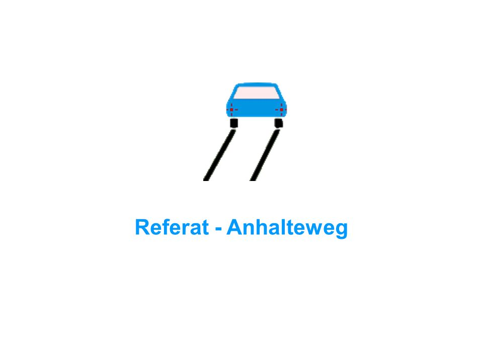 Referat - Anhalteweg