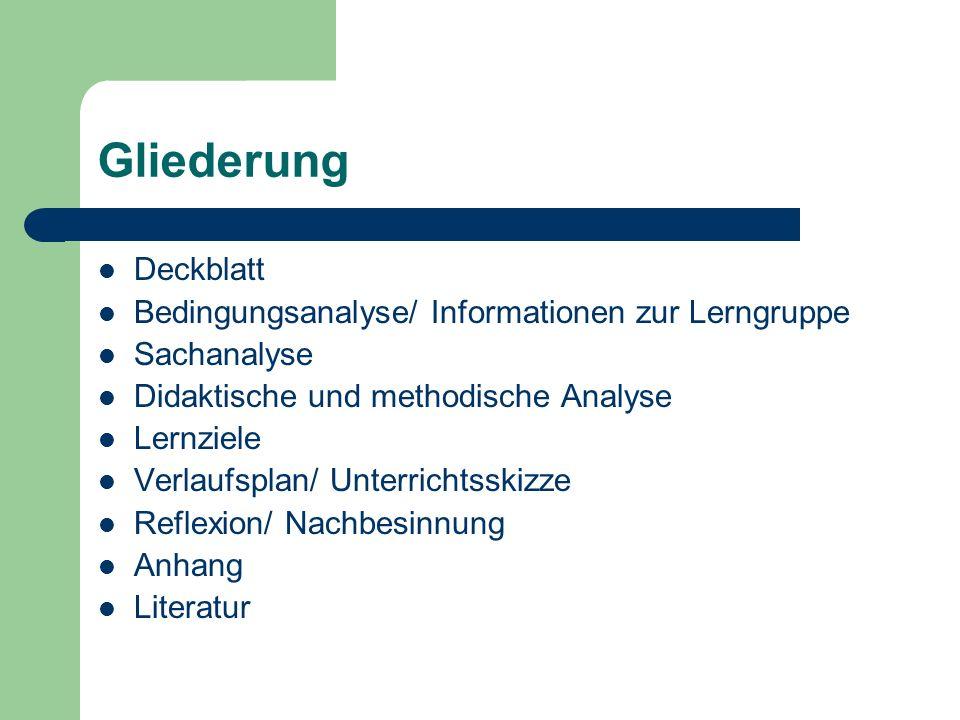 Gliederung Deckblatt Bedingungsanalyse/ Informationen zur Lerngruppe