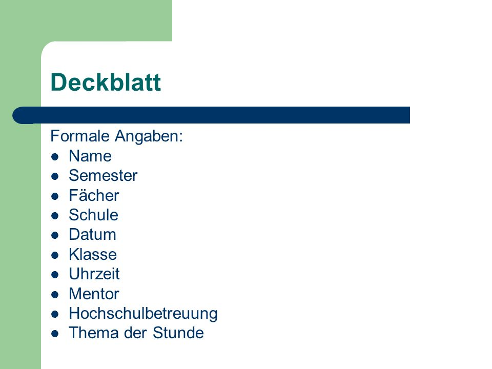 Deckblatt Formale Angaben: Name Semester Fächer Schule Datum Klasse