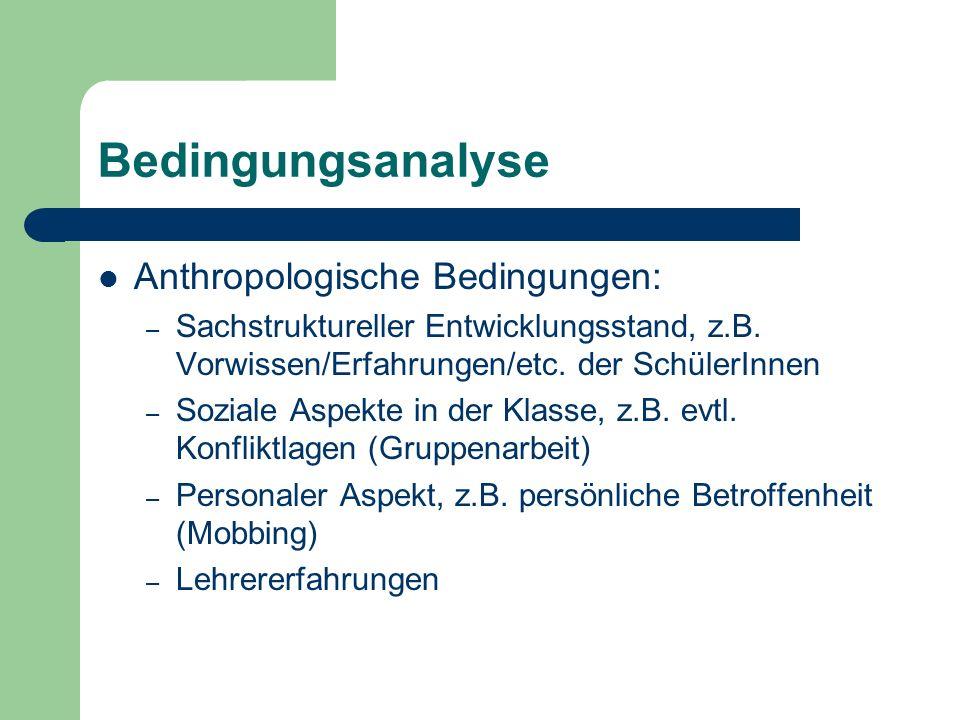 Bedingungsanalyse Anthropologische Bedingungen: