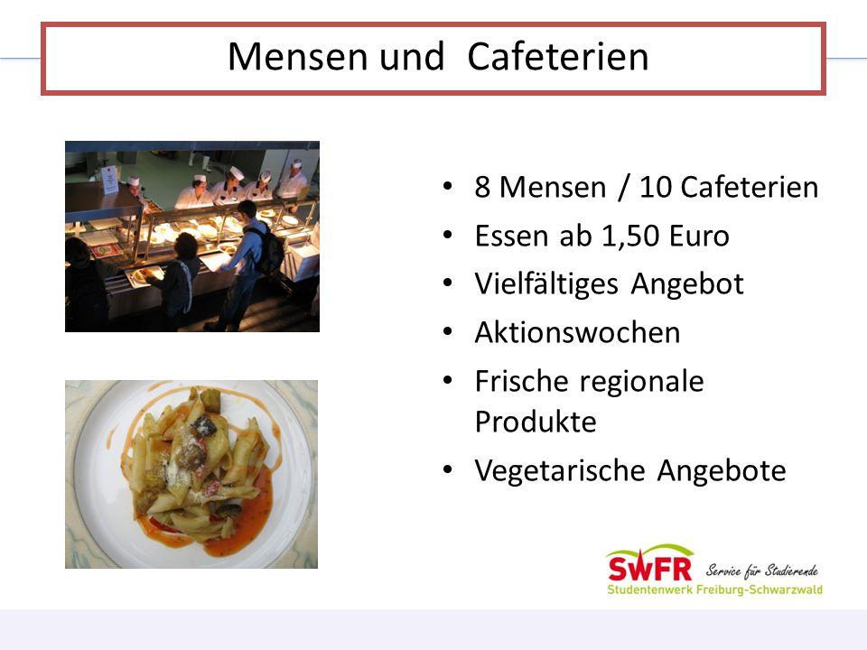 Mensen und Cafeterien 8 Mensen / 10 Cafeterien Essen ab 1,50 Euro