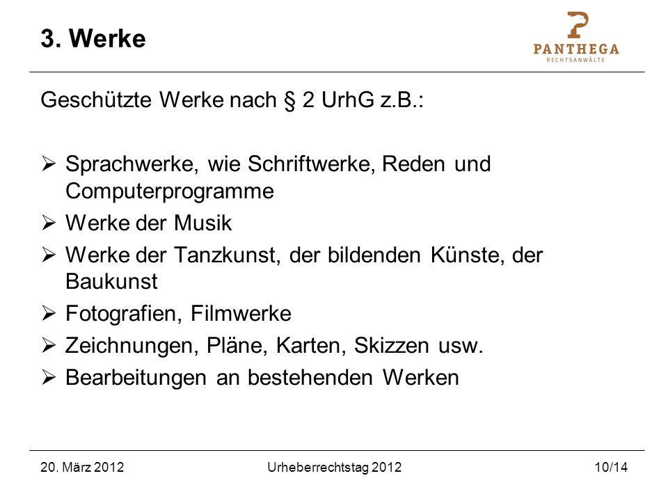 3. Werke Geschützte Werke nach § 2 UrhG z.B.: