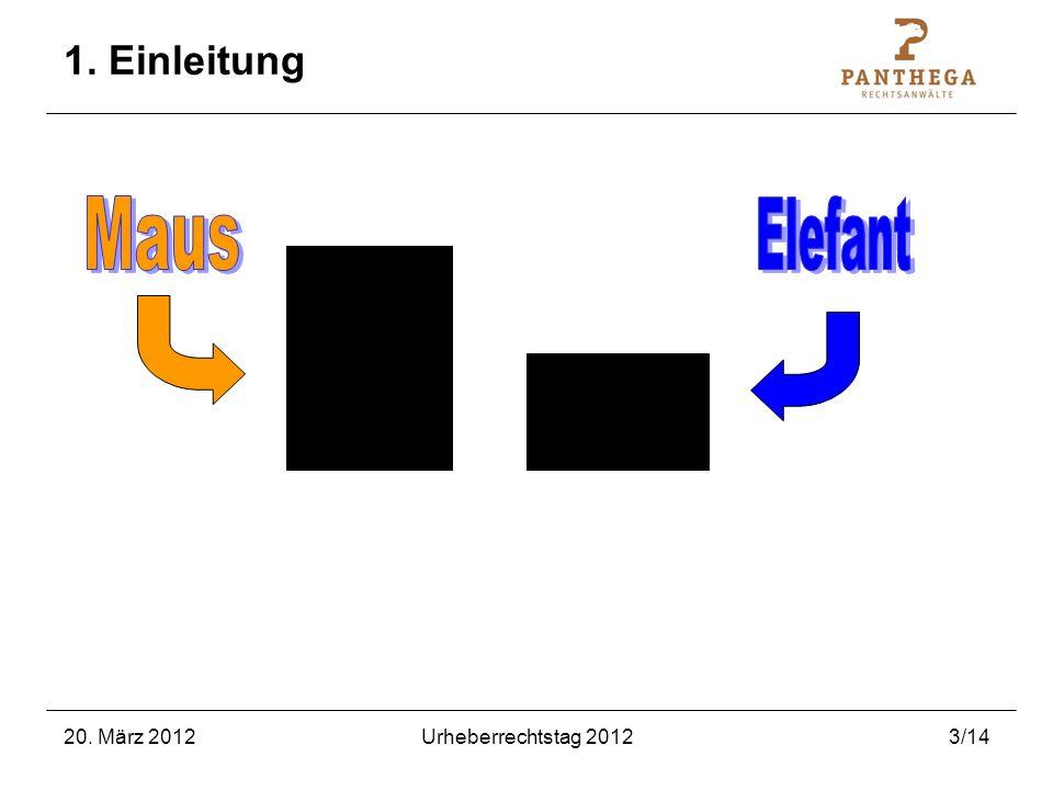 1. Einleitung Maus Elefant 20. März 2012 Urheberrechtstag 2012