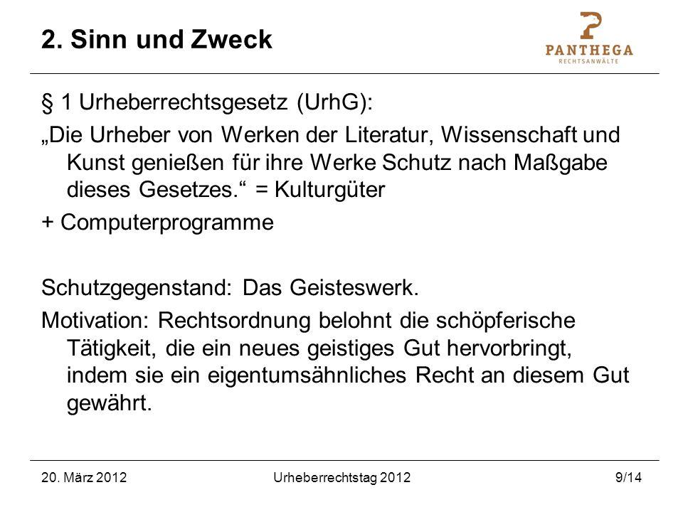 2. Sinn und Zweck § 1 Urheberrechtsgesetz (UrhG):