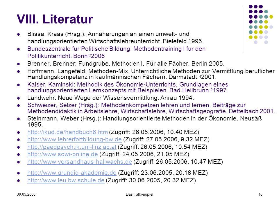 VIII. Literatur Blisse, Kraas (Hrsg.): Annäherungen an einen umwelt- und. handlungsorientierten Wirtschaftslehreunterricht. Bielefeld 1995.