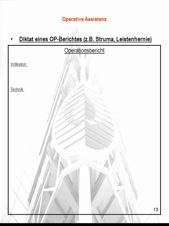 Diktat eines OP-Berichtes (z.B. Struma, Leistenhernie)
