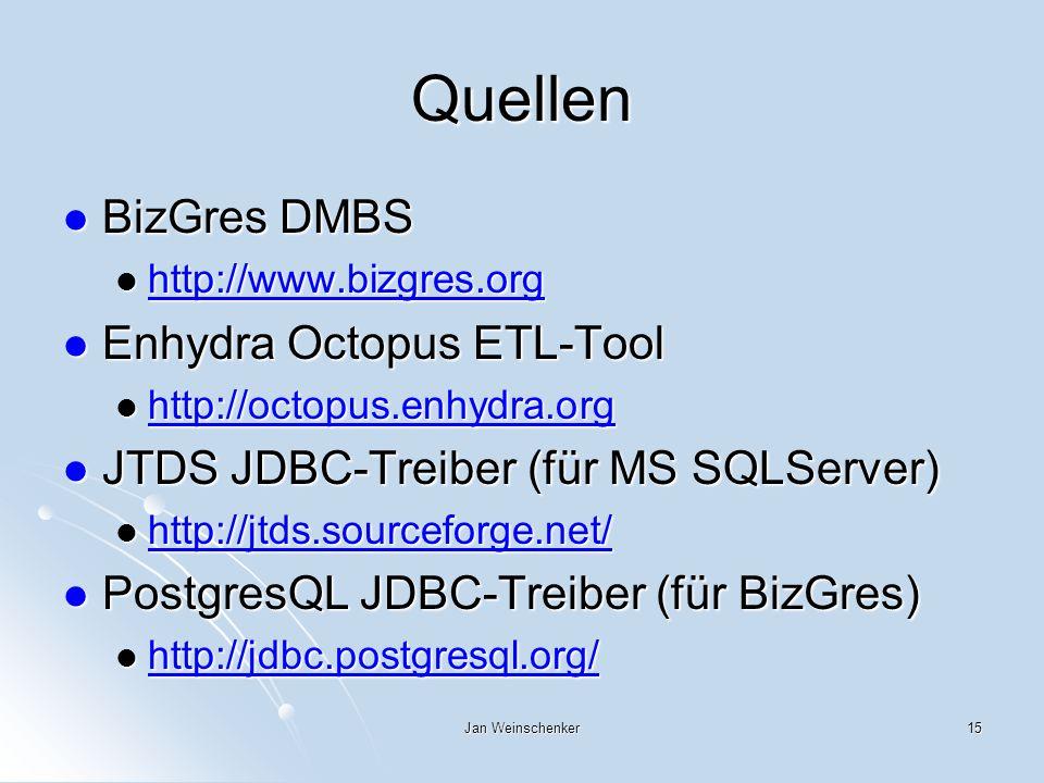 Quellen BizGres DMBS Enhydra Octopus ETL-Tool