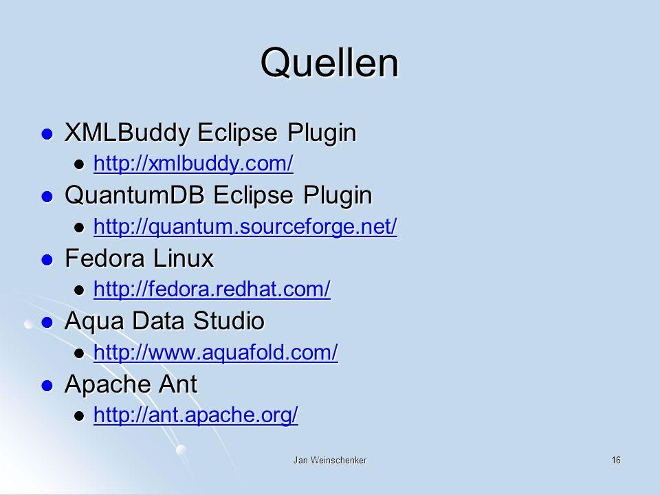 Quellen XMLBuddy Eclipse Plugin QuantumDB Eclipse Plugin Fedora Linux