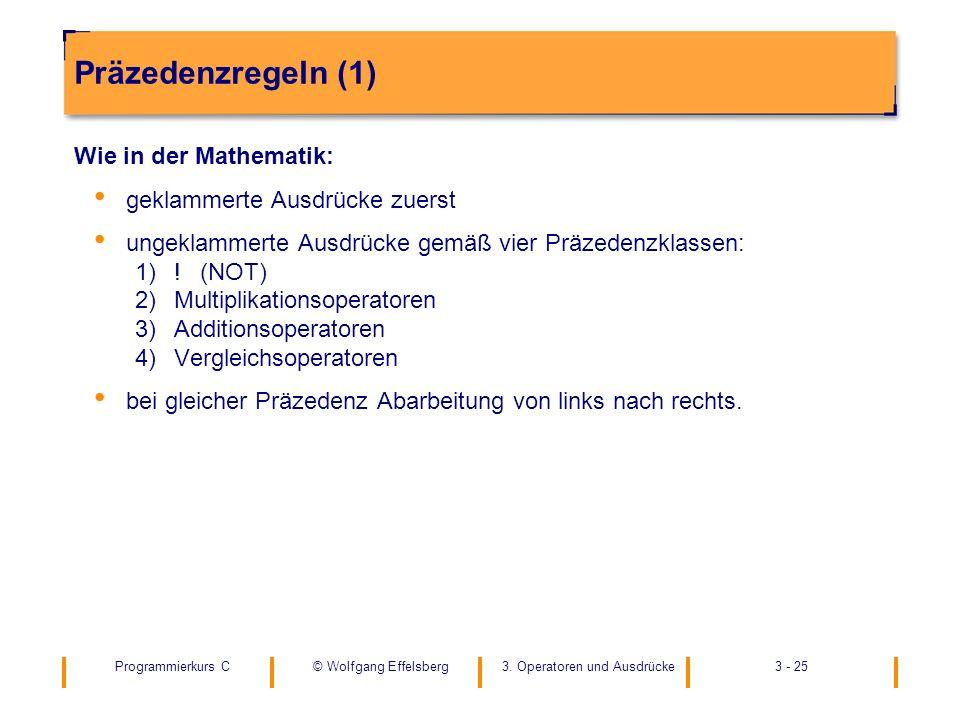 Präzedenzregeln (1) Wie in der Mathematik: