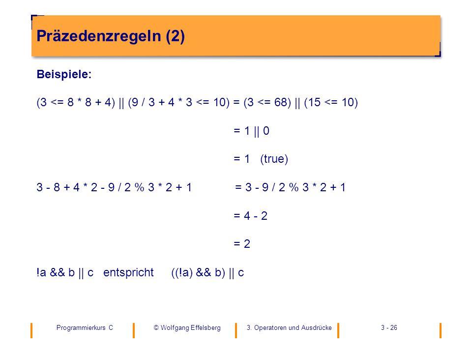Präzedenzregeln (2) Beispiele: