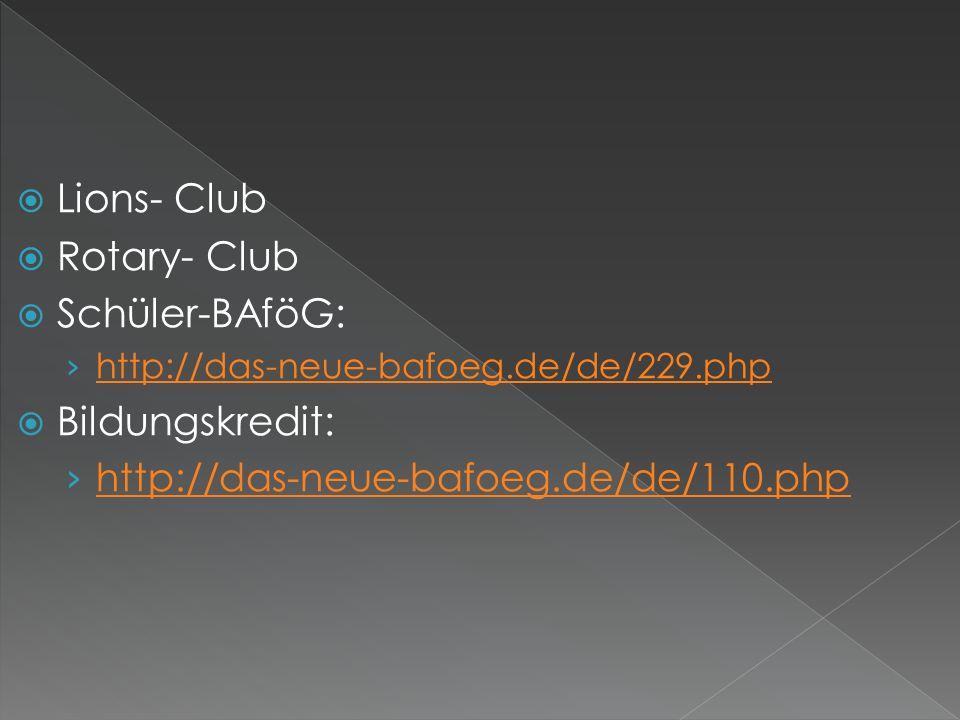 Lions- Club Rotary- Club Schüler-BAföG: Bildungskredit: