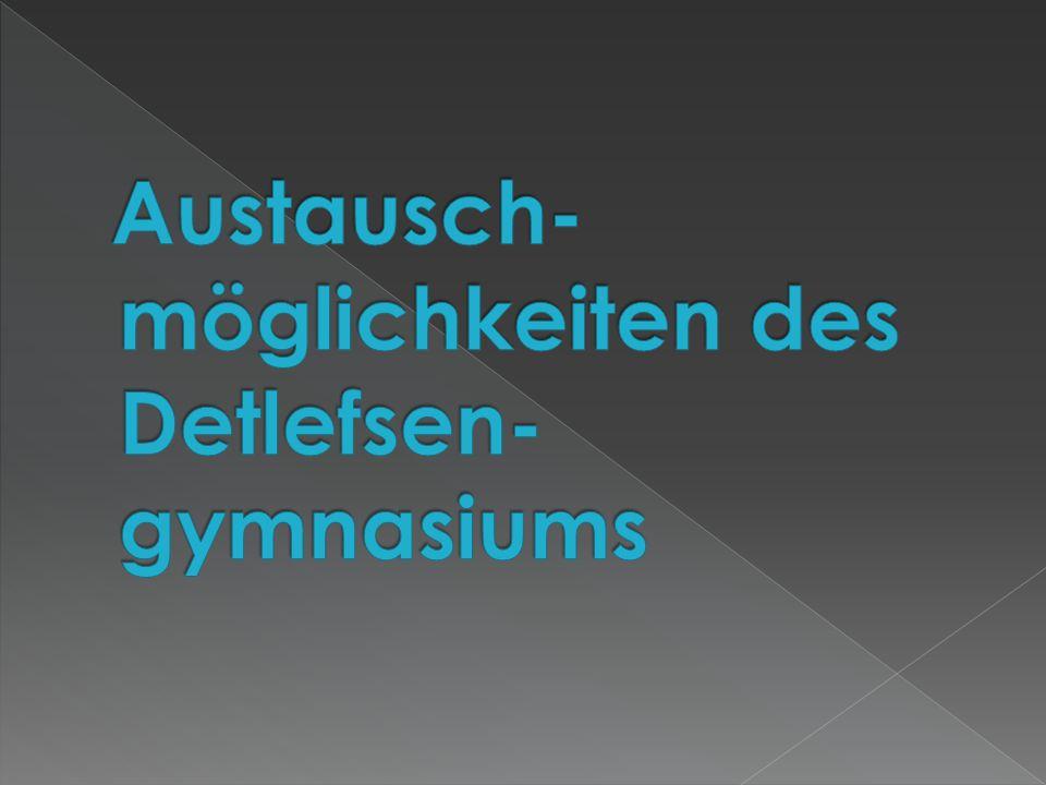 Austausch- möglichkeiten des Detlefsen- gymnasiums