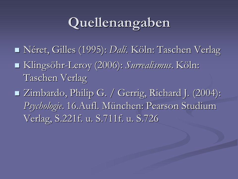 Quellenangaben Néret, Gilles (1995): Dalí. Köln: Taschen Verlag