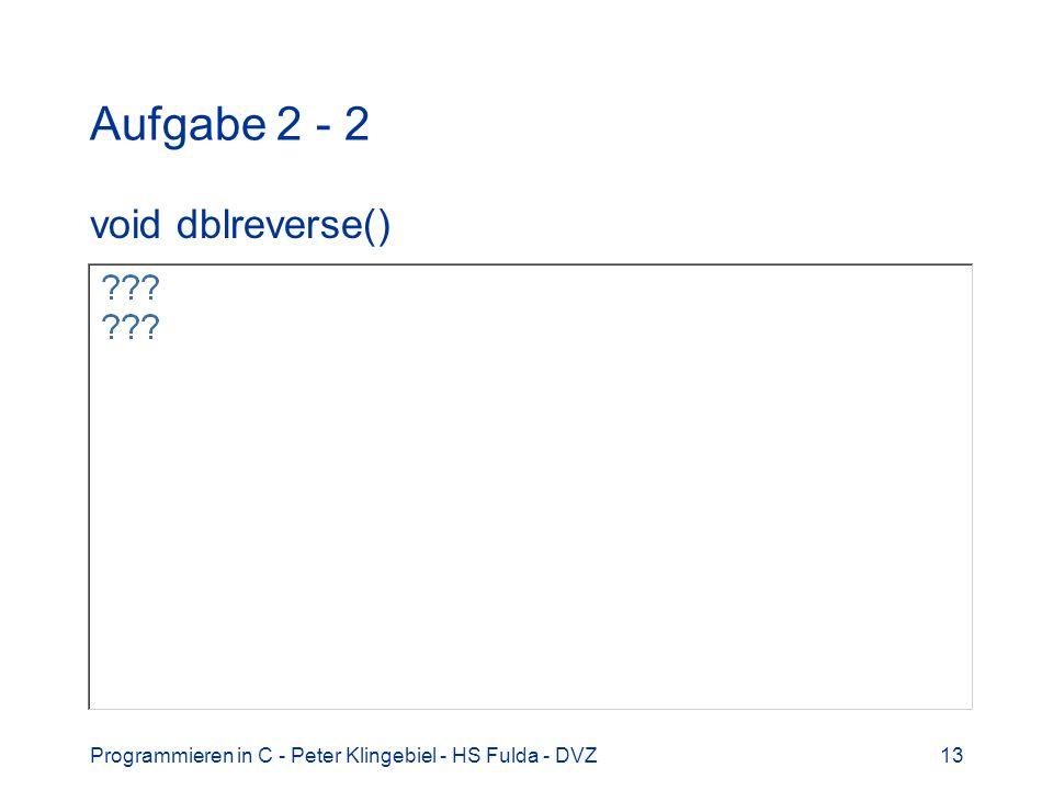 Aufgabe 2 - 2 void dblreverse()
