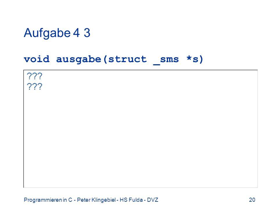 Aufgabe 4 3 void ausgabe(struct _sms *s)