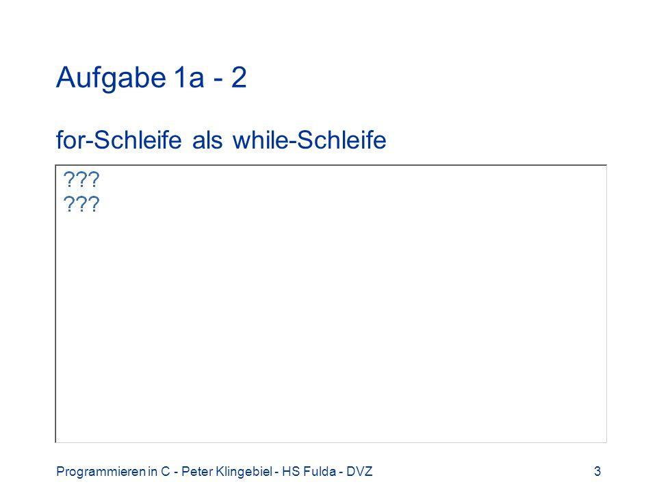 Aufgabe 1a - 2 for-Schleife als while-Schleife