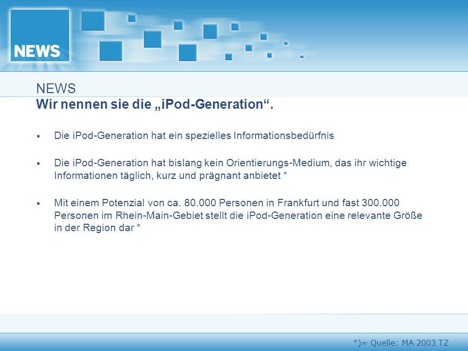 """NEWS Wir nennen sie die """"iPod-Generation ."""