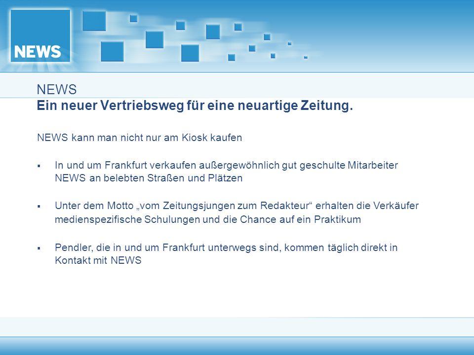 NEWS Ein neuer Vertriebsweg für eine neuartige Zeitung.