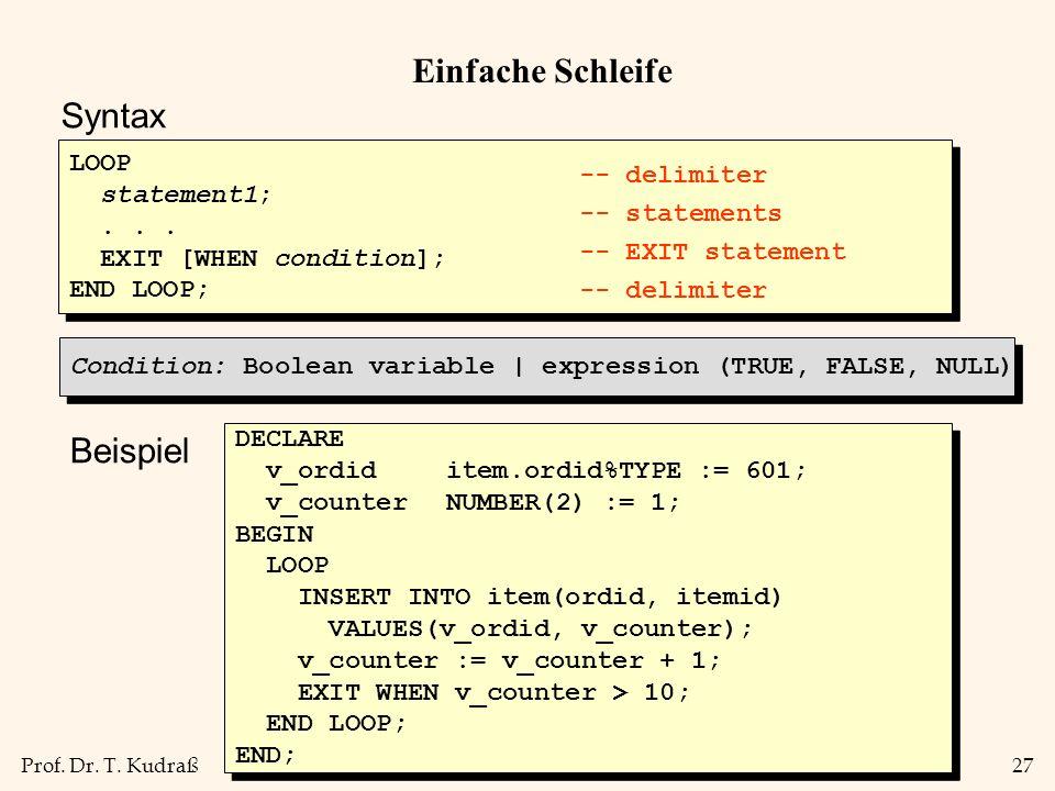 Einfache Schleife Syntax Beispiel LOOP statement1; -- delimiter . . .