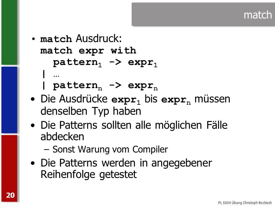 Die Ausdrücke expr1 bis exprn müssen denselben Typ haben