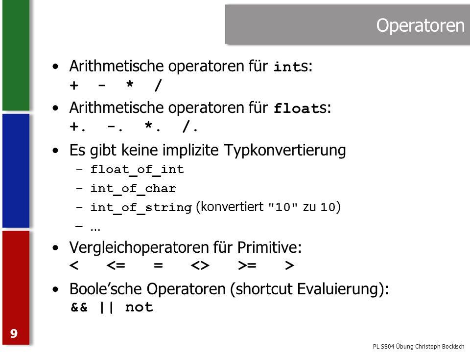 Operatoren Arithmetische operatoren für ints: + - * /
