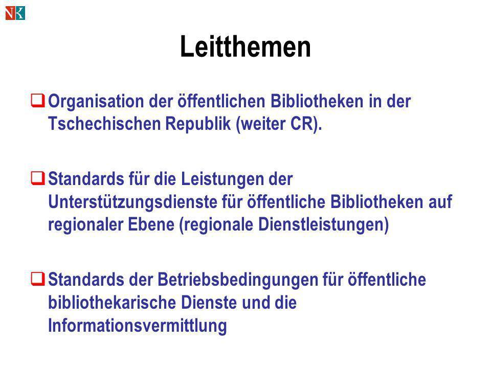 Leitthemen Organisation der öffentlichen Bibliotheken in der Tschechischen Republik (weiter CR).