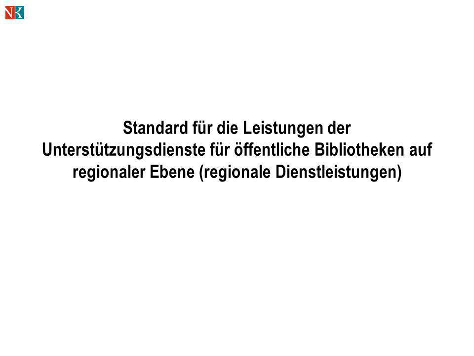 Standard für die Leistungen der Unterstützungsdienste für öffentliche Bibliotheken auf regionaler Ebene (regionale Dienstleistungen)