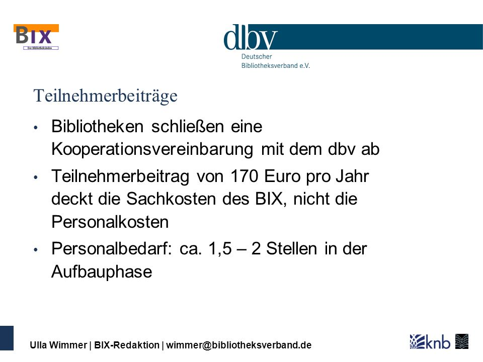 TeilnehmerbeiträgeBibliotheken schließen eine Kooperationsvereinbarung mit dem dbv ab.