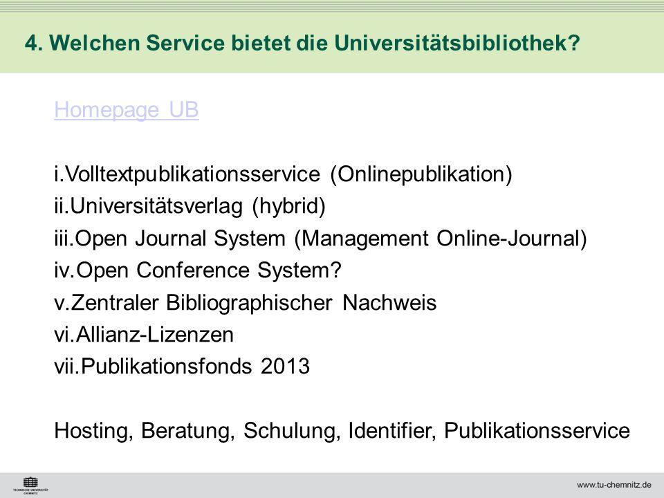 4. Welchen Service bietet die Universitätsbibliothek