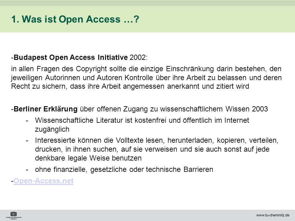 1. Was ist Open Access … Budapest Open Access Initiative 2002:
