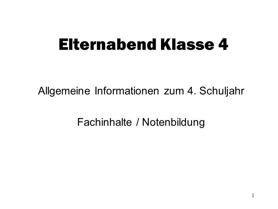Allgemeine Informationen zum 4. Schuljahr Fachinhalte / Notenbildung