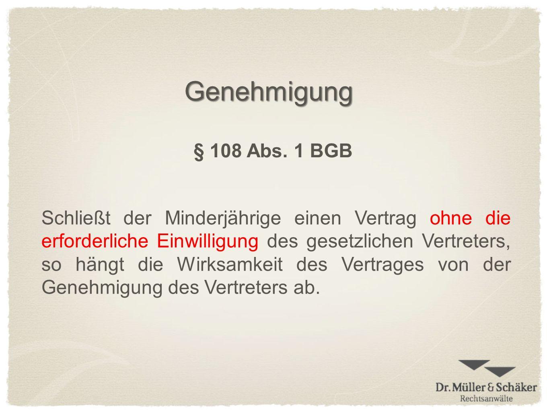 Genehmigung § 108 Abs. 1 BGB.
