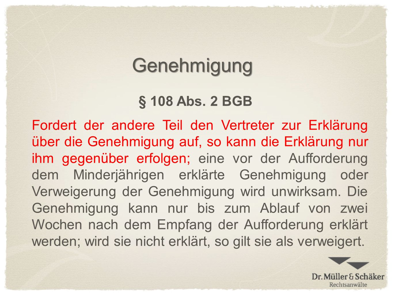 Genehmigung§ 108 Abs. 2 BGB.